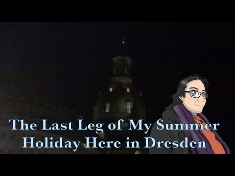The Last Leg of My Summer Holiday Here in Dresden