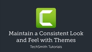 Camtasia 2018: Maintain a Consistent Look and Feel with Themes
