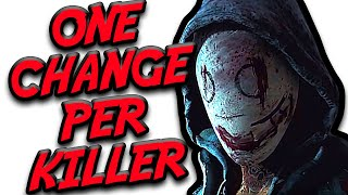 ONE CHANGE I'd make to every Killer in Dead By Daylight (DBD)