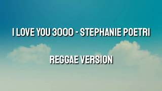 I Love You 3000 - Cover Reggae Version Full Lirik