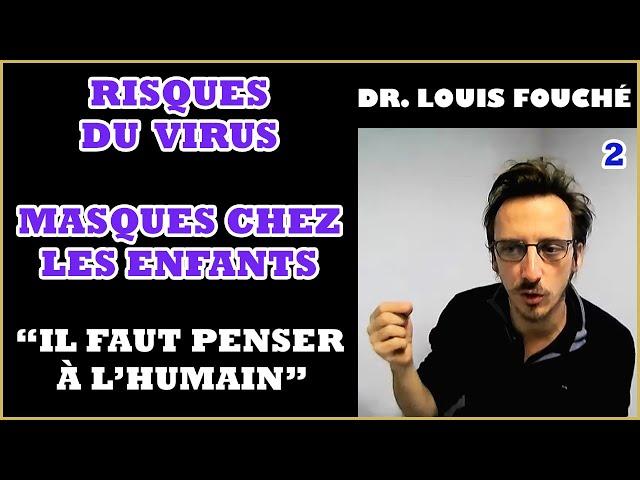 Louis Fouché : danger du virus, enfants et masques, structures globales [2/5]