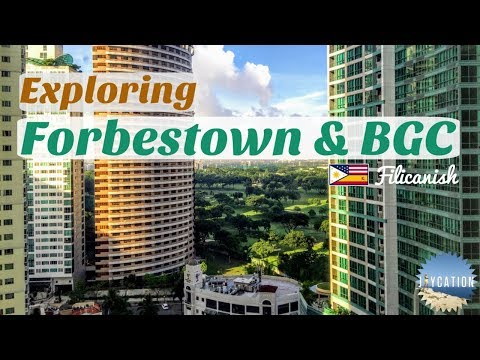 EXPLORING FORBESTOWN & BGC | TAGUIG PHILIPPINES TRAVEL GUIDE