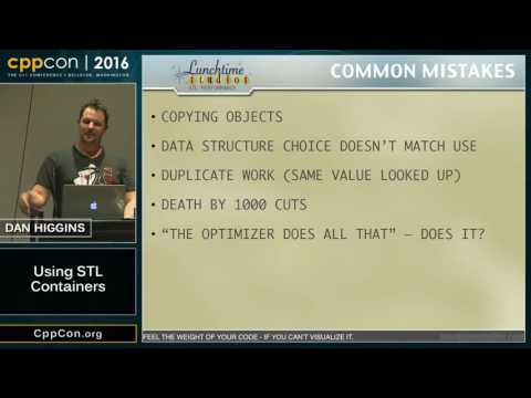 """CppCon 2016: Dan Higgins """"Using STL containers efficiently"""""""