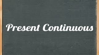 Present Continuous Tense - English Grammar Tutorial Video Tutorial