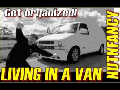 Living in a Van and Liking It: Get Organized!