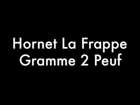 Hornet La Frappe - Gramme 2 Peuf ( Paroles/ Lyrics )