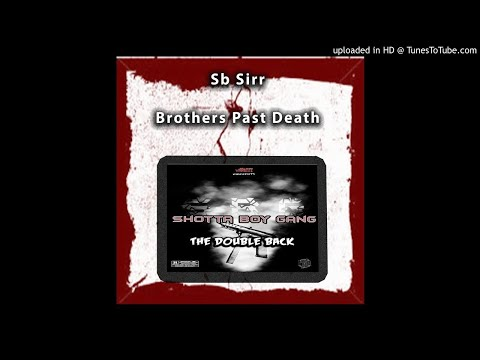 ShottaBoy Sirr - B.P.D ( Brothers Past Death )