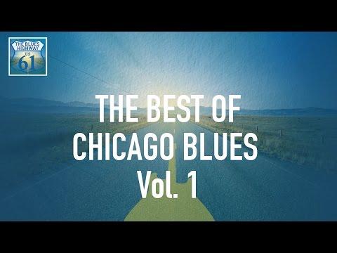 The Best Of Chicago Blues Vol 1 (Full Album / Album complet)