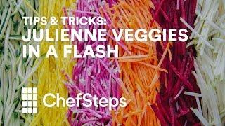 ChefSteps Tips & Tricks: Julİenne Hella Veggies in a Flash