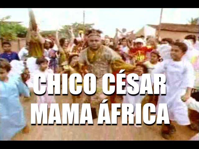 Chico César Mama áfrica Youtube