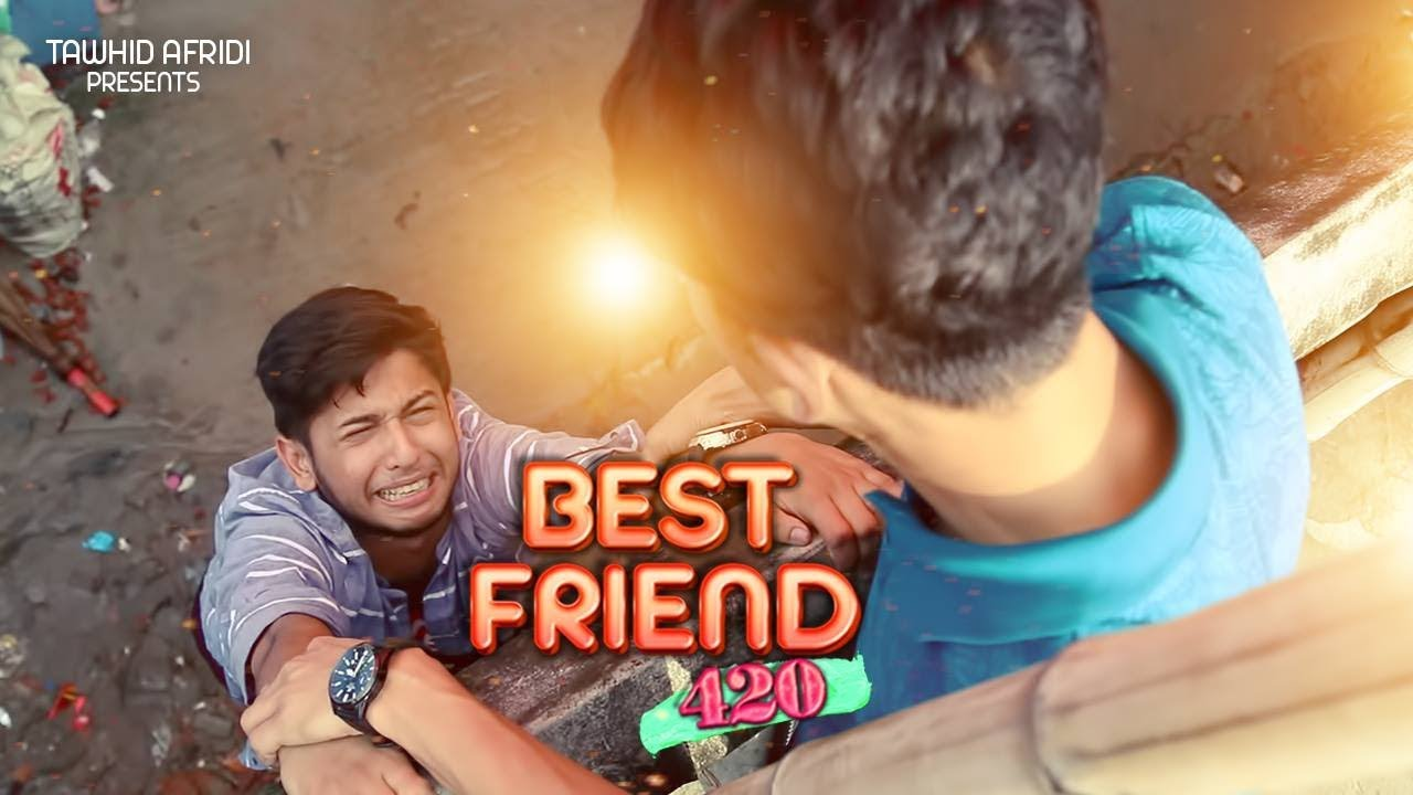Best Friend (420)  | বেস্ট ফ্রেন্ড | Tawhid Afridi | New Bangla Funny Video 2018 |