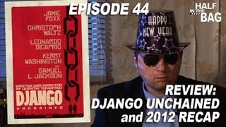 Half in the Bag: Django Unchained and 2012 Re-cap
