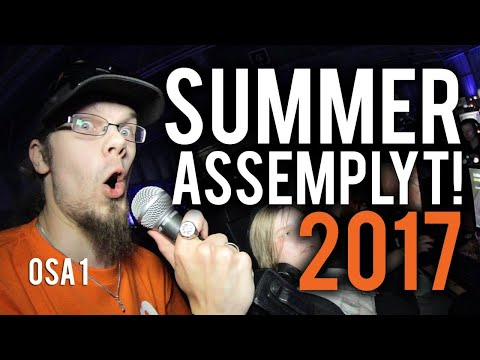 Summer Assembly 2017, osa 1