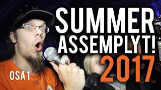 Summer Assembly 2017, osa 1