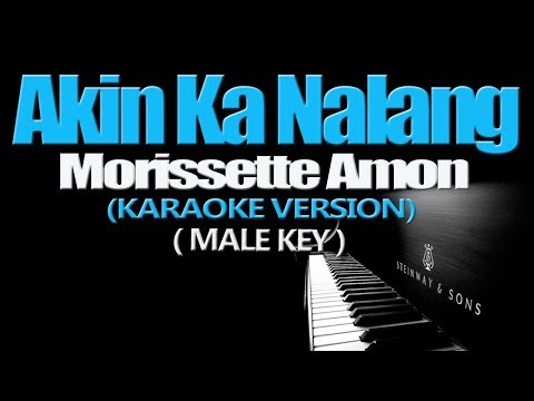 AKIN KA NALANG - Morissette Amon [MALE KEY] (KARAOKE VERSION)