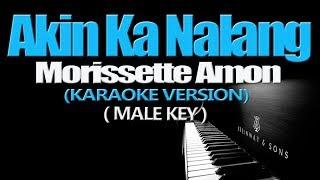 AKIN KA NALANG - Morissette Amon [MALE KEY] (KARAOKE VERSION)