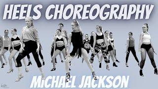 HEELS CHOREOGRAPHY    DANGEROUS    MICHAEL JACKSON   
