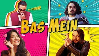 Bas Mein (Full Hindi Video Song) – Bhuvan Bam