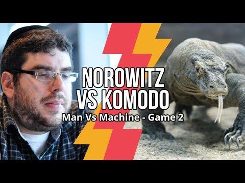 Man Vs Machine Chess: Norowitz Vs Komodo | Game 2