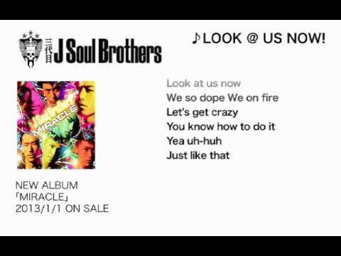 三代目 J Soul Brothers / 【MIRACLE】M10.LOOK @ US NOW!