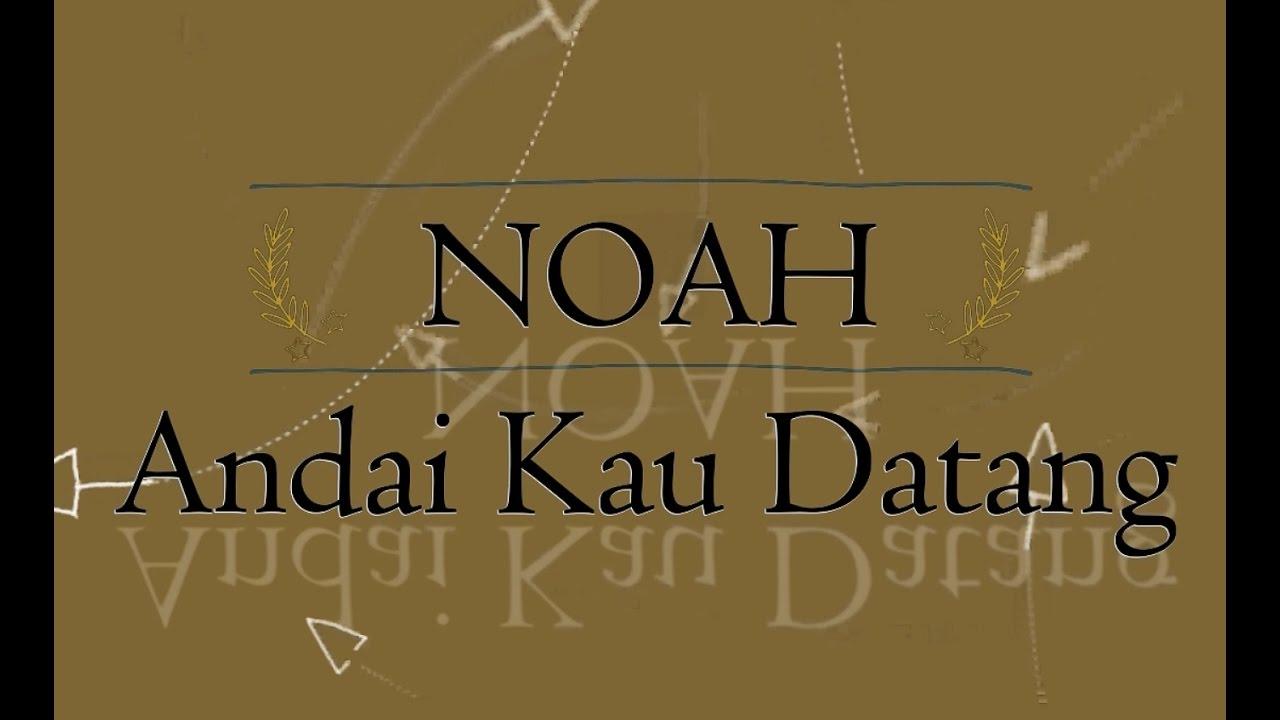 Download NOAH - Andai Kau Datang KARAOKE TANPA VOKAL