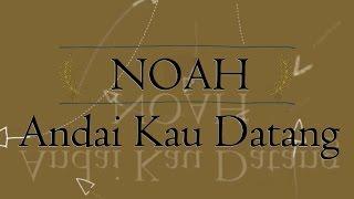 NOAH Andai Kau Datang KARAOKE TANPA VOKAL