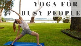 Quick Yoga for Busy People | Vinyasa Flow