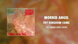 Morbid Angel - Thy Kingdom Come (Full Dynamic Range Edition)