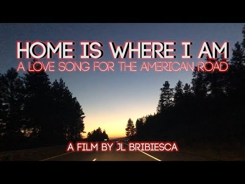 HOME IS WHERE I AM:  A Love Song for the American Road (Full Documentary)