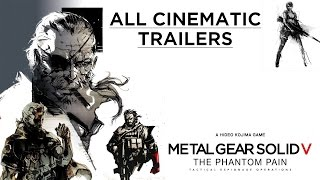Metal Gear Solid V: The Phantom Pain - All Cinematic Trailers 1080p/60fps