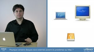 Astuce 1 : Pourquoi certains disques durs externes posent problèmes sur Mac ?