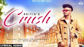 Crush (Lyrical Audio) Pritik | New Punjabi Songs 2018 | White Hill Music