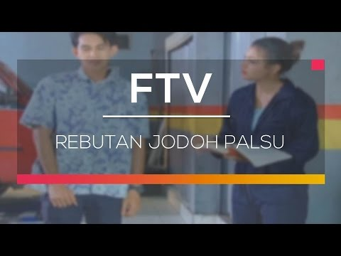 FTV SCTV - Rebutan Jodoh Palsu