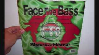 Face The Bass - Shock da house (1996 Martini traxx mix)