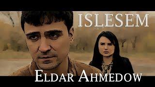 ⭐ ELDAR AHMEDOW ⭐ ISLESEM / ПРЕМЬЕРА 2019 / ⭐ mp3