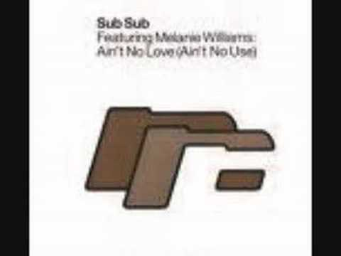 Sub Sub/Melanie Williams - Ain`t No Love (full version)