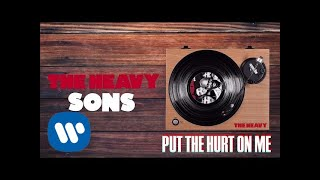 The Heavy - Put the Hurt on Me (Official Audio)