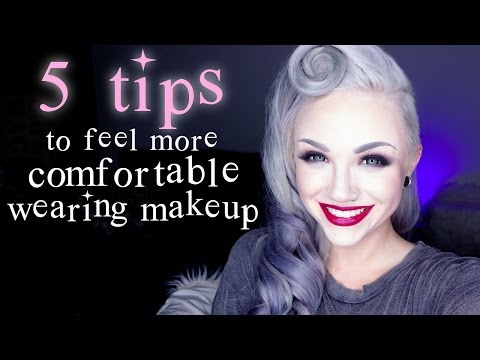 5 Tips To Feel More Comfortable Wearing Makeup