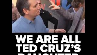 We are all Ted Cruz's daughter