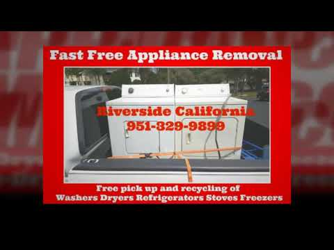 Free Appliance Pick Up Riverside California | 951-329-9899
