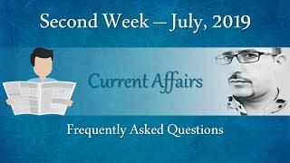 #99 Current Affairs: July 2019 | 2nd Week Current Affairs in Hindi | FAQ's | AV EduTech
