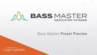 Bass Master by Loopmasters | Preset Preview | Best Plugin VST for Bass