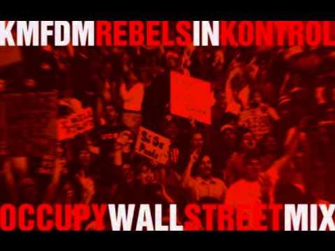 KMFDM - Rebels In Kontrol (Occupy Wall Street Mix)
