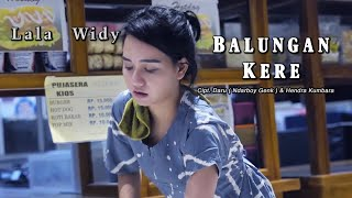 Lala Widy - Balungan Kere ( Official Music Video )