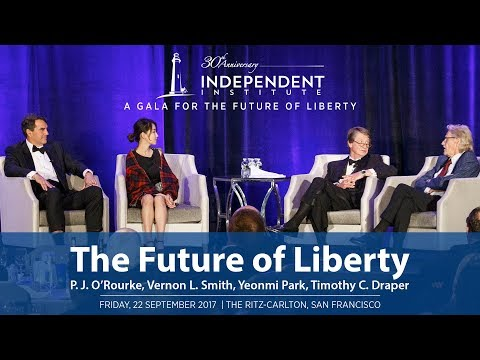 The Future of Liberty | P.J. O'Rourke, Vernon L. Smith, Yeonmi Park, Timothy C. Draper