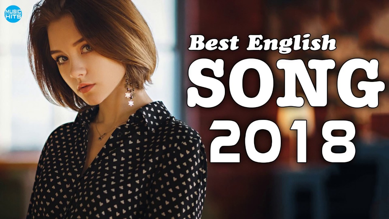 Top Hits 2018 - Best English Songs of 2018 - Most Popular Songs of 2018 (Latest Songs Playlist)