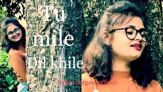 Tum mile Dil khile (female version )