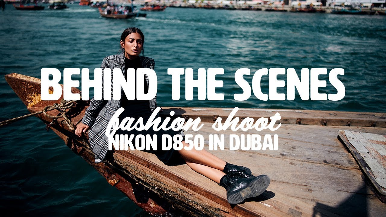 Behind the Scenes Fashion Story with the new Nikon D850 in Dubai