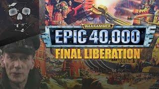 Final Liberation: Warhammer Epic 40,000 │ Part 1