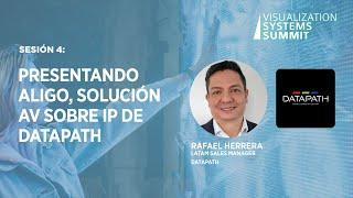Sesión 4: Presentando Aligo, Solución AV sobre IP de Datapath